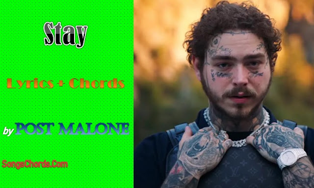 Stay Chords and Lyrics by Post Malone