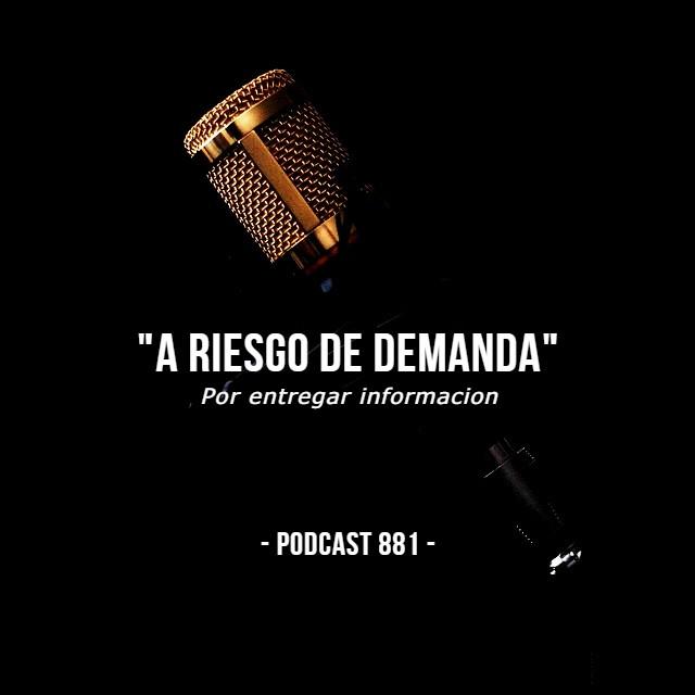 """""""A riesgo de demanda"""" - Podcast 881"""
