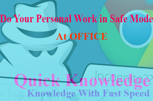 Do Your Personal Work in Safe Mode at Office