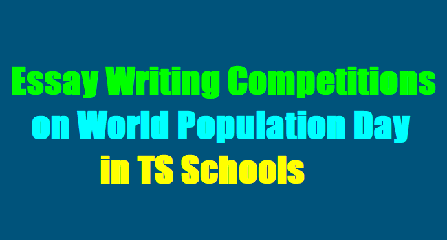 essay writing competitions on world population day in ts schools  essay writing competitions on world population day in ts schools 2017