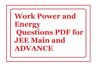 Work,Power and Energy Important question PDF for JEE Main and Advance