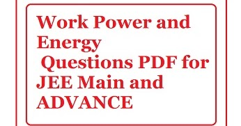 Work,Power and Energy Important question PDF for JEE Main