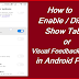 How to Enable / Disbale Show Tabs or  Show Touch in Android Phone
