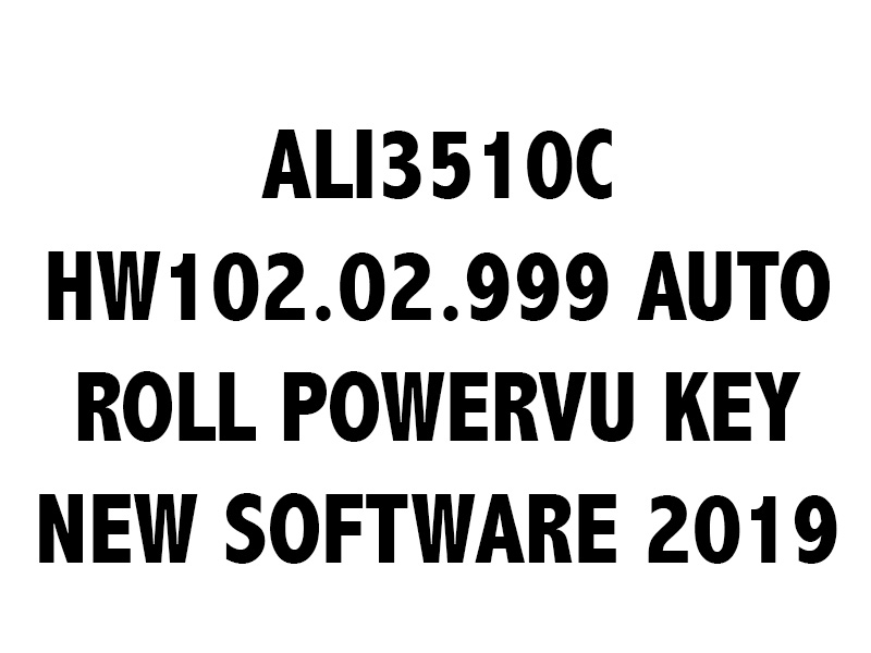 ALI3510C HW102 02 999 AUTO ROLL POWERVU KEY NEW SOFTWARE