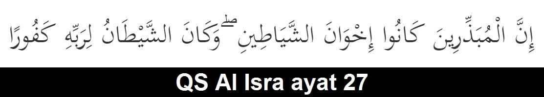 QS Al Isra ayat 27