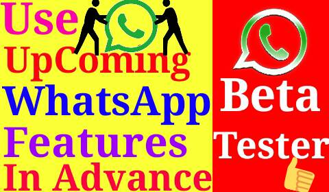 WhatsApp Latest Upcoming Features Sabse Pehle Use Kaise Kare? Become Whatsapp Beta Tester