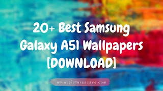 Best Samsung Galaxy A51 Wallpapers