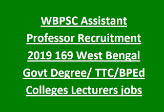 WBPSC Assistant Professor Recruitment 2019 169 West Bengal Govt Degree TTC BPEd Colleges Lectures jobs Exam Notification 2019