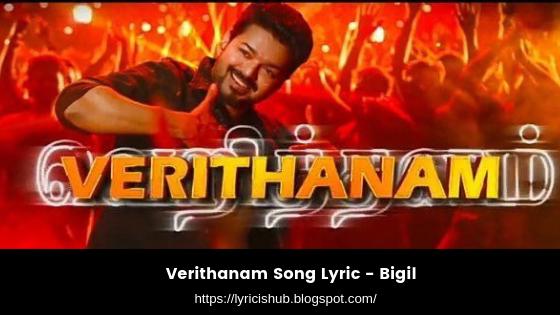 Verithanam Song Lyric - Bigil  Thalapathy Vijay, Nayanthara (Lyricishub)