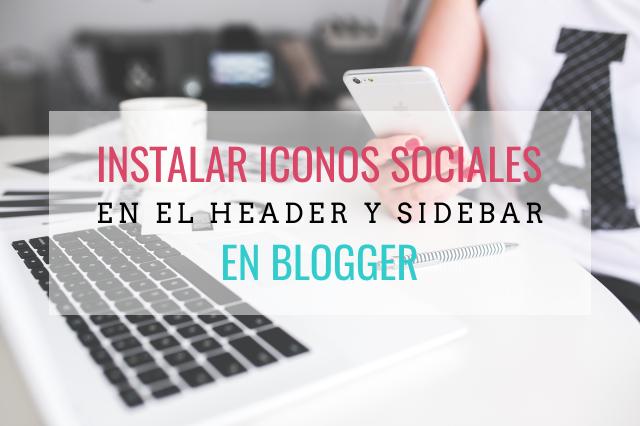 Instalar los iconos de redes sociales en el header y sidebar de blogger