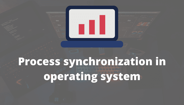 Process synchronization in operating system