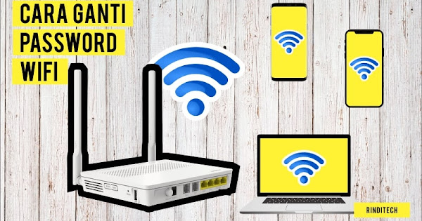 Cara Ganti Password Wifi Indihome Telkom Rindi Tech