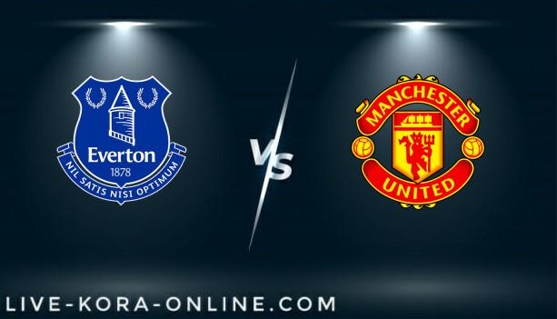 مشاهدة مباراة مانستر يونايتد و أيفرتون بث مباشر اليوم بتاريخ 06-02-2021 في الدوري الانجليزي