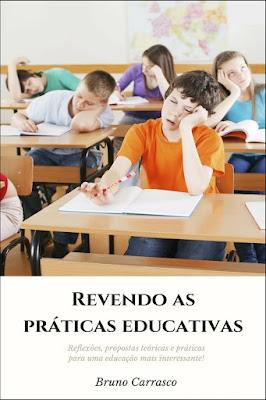Revendo as práticas educativas (ebook)