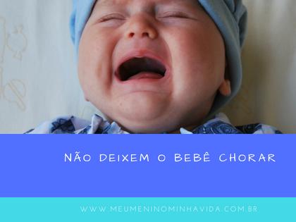 Não deixe o bebê chorar