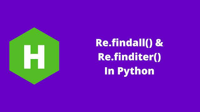 HackerRank Re.findall() & Re.finditer() in python problem solution