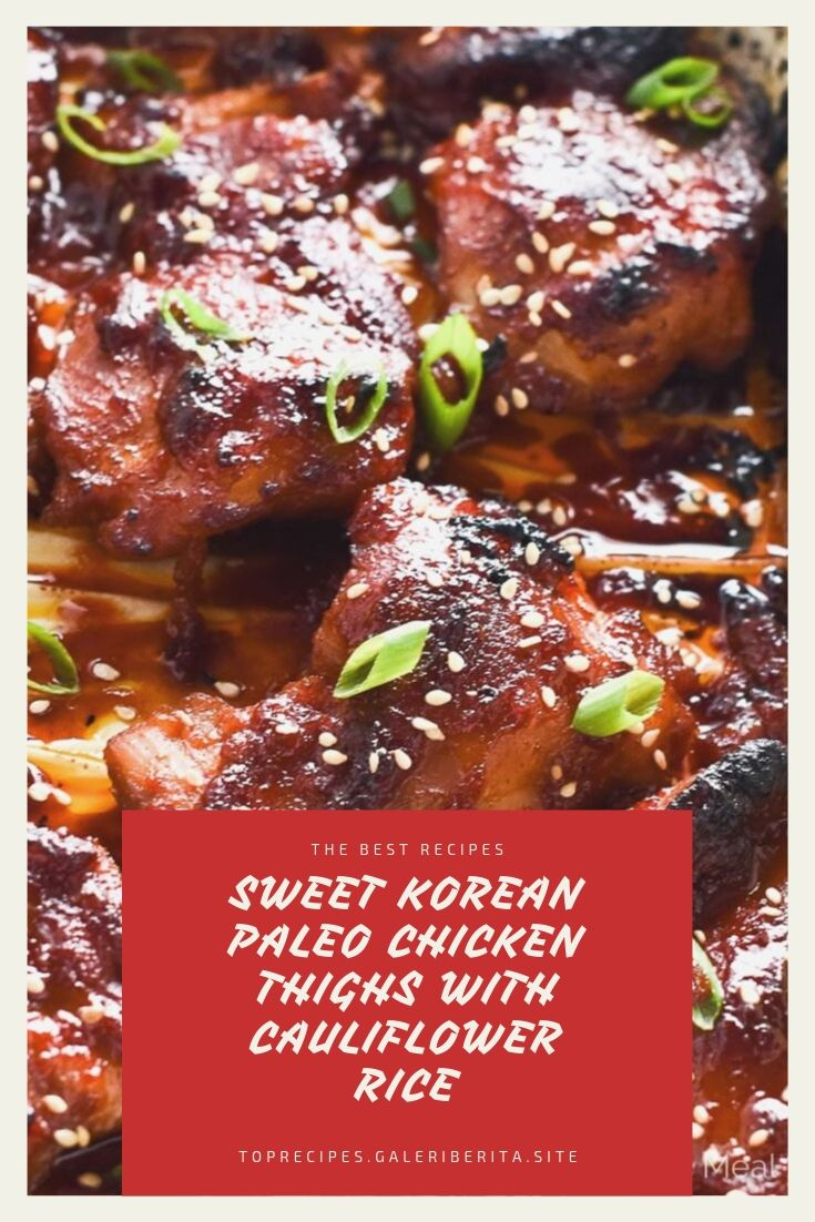 SWEET KOREAN PALEO CHICKEN THIGHS WITH CAULIFLOWER RICE | chicken aeasy dinners, chicken ovens chicken cooking, chicken families, chicken soysauce, chicken crockpot, chicken easy recipes, chicken dinners, chicken sauces, chicken lowcarb, chicken families, chicken crockpot, chicken olive oils, chicken lowcarb, chicken glutenfree, chicken dinners, chicken families, chicken stirfry, chicken recipesfor, chicken greek yogurt, chicken sour cream, chicken meals, chicken green onions, chicken comfort foods, chicken products, chicken hot sauces, chicken ovens, chicken healthy, chicken bread crumbs, chicken red peppers, chicken white wines, chicken simple, chicken veggies, chicken blackbeans, chicken garlic, chicken brown rice, chicken low carb, chicken crock pot, chicken easy recipes, chicken gluten free, chicken dinners, chicken soy sauce, chicken week night meals, chicken crock pot, chicken low car  #chickenrecipes #bakedchicken #chickenthighs #butterchicken #crockpotchicken #chickenhealthy #chickenenchiladas #chickenparmesan #chickencasserole #chickenandrice #chickenpasta #chickeneasy #chickendinner #orangechicken #chickenpiccata #chickenmarsala #chickenmarinade #chickenspaghetti #lemonchicken #teriyakichicken #chickenpotpie #chickenfajitas #ranchchicken #chickenalfredo #friedchicken #chickentenders #chickensalad #chickentacos #shreddedchicken #slowcookerchicken #bbqchicken #grilledchicken #chickenwings #chickensoup #stuffedchicken #chickenchili #wholechicken