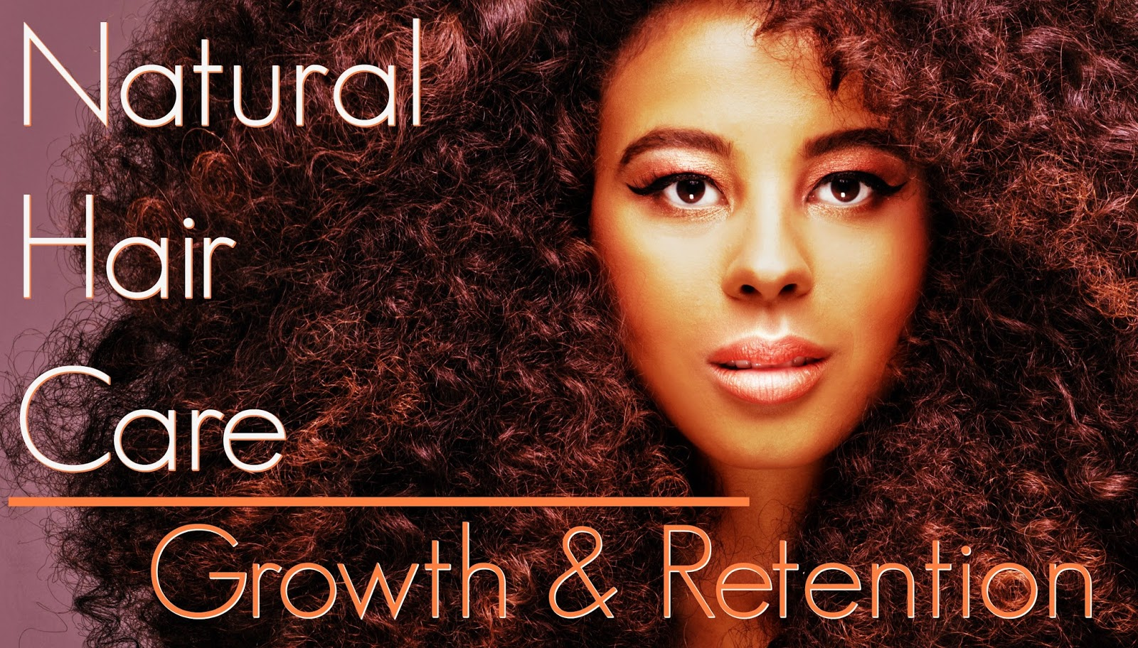 Natural  hair Care and Retention On Natural Hair Growth Is Easy To Obtain!