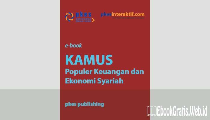 Ebook Kamus Populer Keuangan dan Ekonomi Syariah