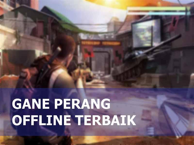 game perang offline terbaik, game offline