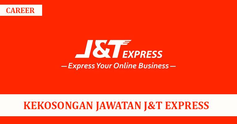 PERMOHONAN JAWATAN KOSONG DI J&T EXPRESS