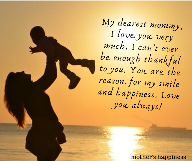 My dearest mommy, I love you very much