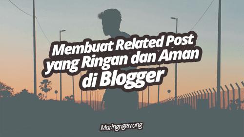 Membuat Related Post Ringan dan Aman di Blogger