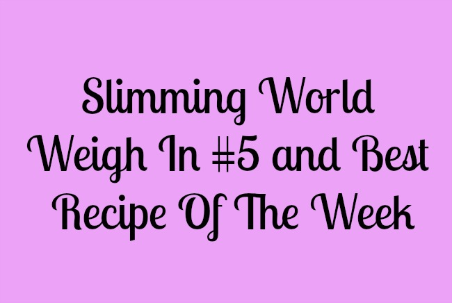 Slimming-World-Weigh-In-#5-and-Best-Recipe-of-the-Week-text-on-pink-background