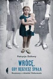 https://lubimyczytac.pl/ksiazka/4874373/wroce-gdy-bedziesz-spala-rozmowy-z-dziecmi-holokaustu