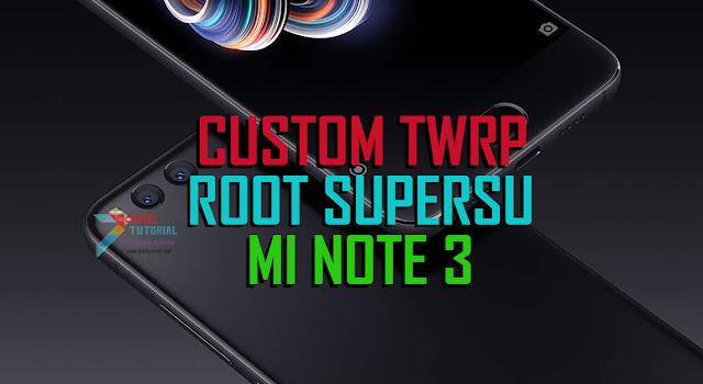 Sudah Adakah Tutorial Cara Install Custom TWRP Recovery dan Root superSU di Xiaomi Mi Note 3 Ini yang Kamu Cari!
