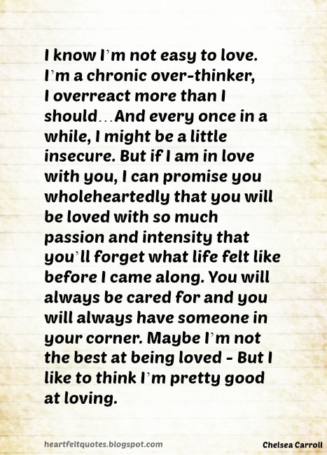 I Know Im Not Easy To Love Heartfelt Love And Life Quotes