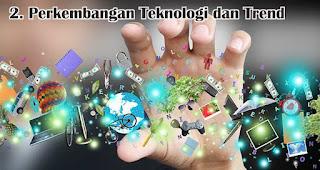 Perkembangan Teknologi dan Trend menjadi salah satu tantangan yang dihadapi saat menjalankan bisnis online
