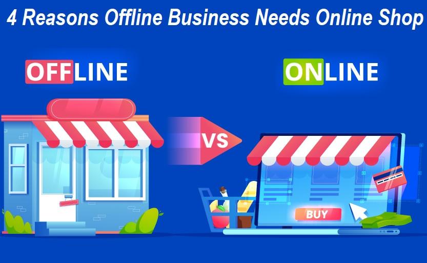 Reasons Offline Business Needs Online Shop
