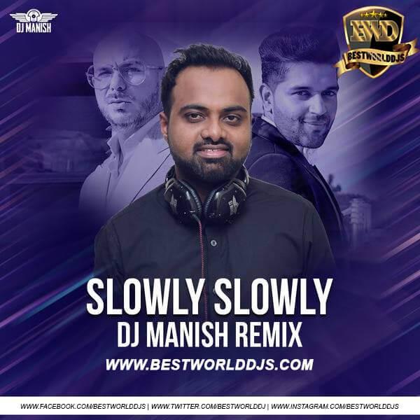 Slowly Slowly Remix DJ Manish