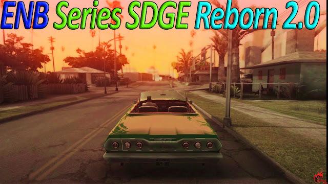 GTA San Andreas Enb Series Sdge Reborn 2.0 Mod