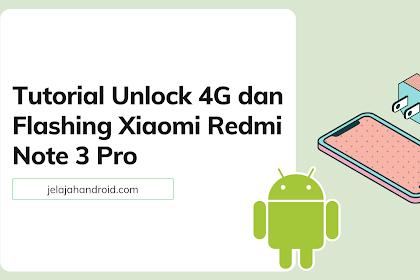 Tutorial Unlock 4G dan Flashing Xiaomi Redmi Note 3 Pro