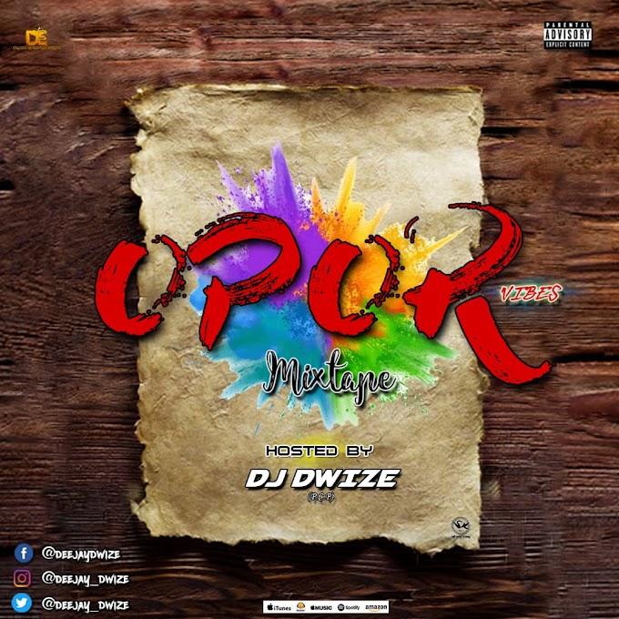 [DJ MIX] Dj Dwize - Opor Vibes Mixtape