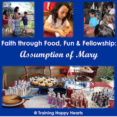 http://traininghappyhearts.blogspot.com/2017/08/celebrate-assumption-of-mary-with-food.html