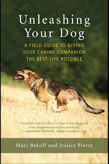 Unleashing Your Dog, A Field Guide to Giving Your Canine Companion the Best Life Possible