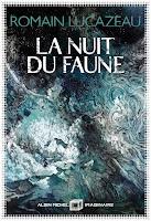 Romain Lucazeau La nuit du Faune Albin Michel imaginaire