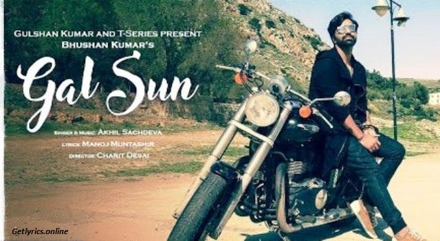 Gal Sun Lyrics- Akhil Sachdeva