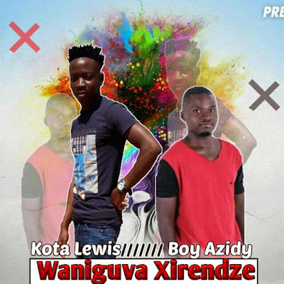 Kota Lewis feat. Boy Azidy - Waniguva Xirendze (2019) [Download]