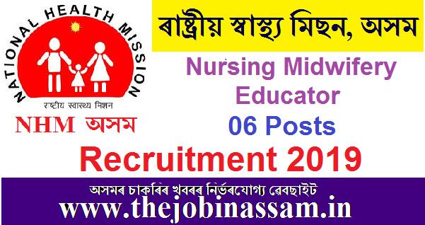 NHM Assam Recruitment 2019: Nursing Midwifery Educator [06 Posts]