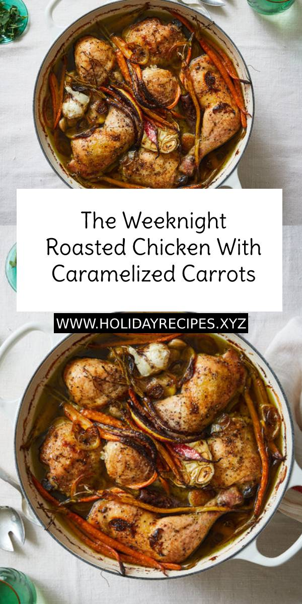 The Weeknight Roasted Chicken With Caramelized Carrots #roastedchicken #roasted #chickenrecipe #chicken #bestchickenrecipe #bestdinner #bestdinnerrecipe #dinner #dinnerrecipe #maindish #dish #weeknight #weeknightdinner #carrots #slowcooker #pasta