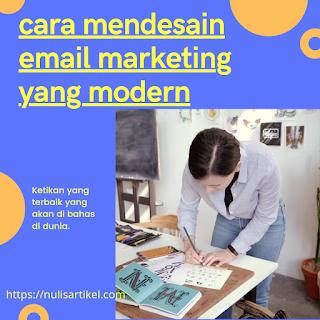 Cara membuat email marketing yang modern