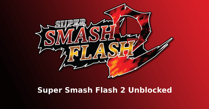 Super Smash Flash 2 Unblocked - 2019 (New Version)