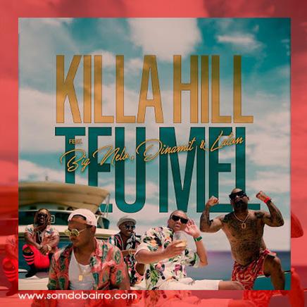 KIlla Hill Ft. Big Nelo, Laton & Dinamit - Teu Mel | Baixar mp3