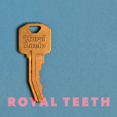 Royal Teeth – Hard Luck (2019) CD Completo