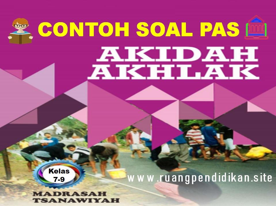 Soal PAS Akidah Akhlak Kelas 7, 8, 9 SMP/MTs