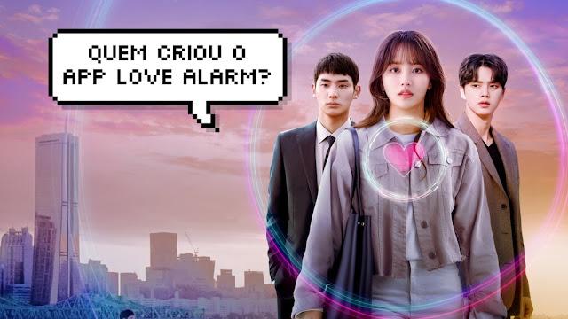 Love Alarm: quem criou o app no k-drama da Netflix?